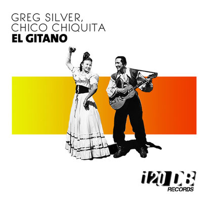 Greg Silver & Chico Chiquita - El Gitano