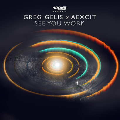 Greg Gelis & Aexcit - See You Work