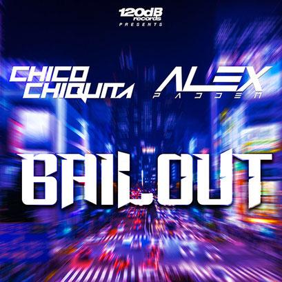 Chico Chiquita & Alex Padden - Bailout
