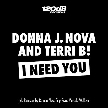 Donna J. Nova & Terri B! - I Need You