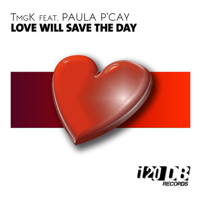 TmgK feat Paula P' Cay - Love Will Save the Day