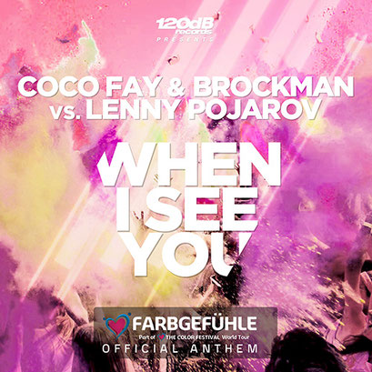 Coco Fay & Brockman vs. Lenny Pojarov - When I See You (Farbgefühle Tour Official Anthem)