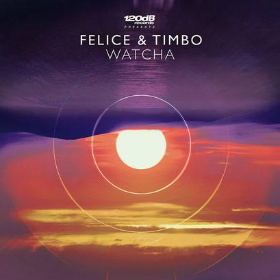 Felice & Timbo - Watcha