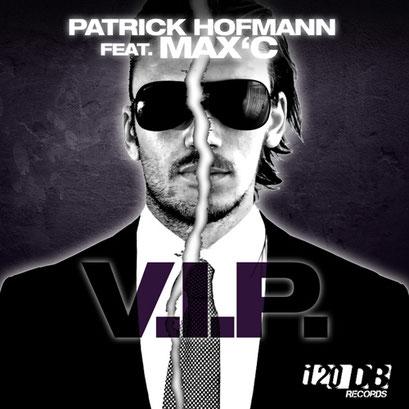Patrick Hofmann feat. Max'C - V.I.P.