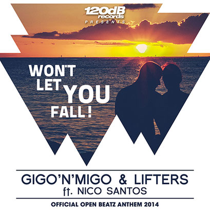 Gigo'n'Migo & Lifterz ft. Nico Santos - Won't Let You Fall (Open Beatz Festival Anthem 2014)
