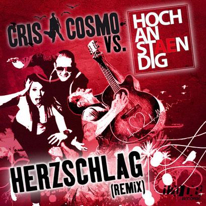 Cris Cosmo vs. Hochanstaendig - Herzschlag (Remix)