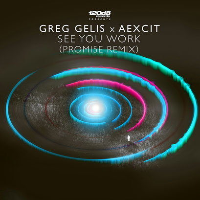 Greg Gelis & Aexcit - See You Work (Promi5e Remix)