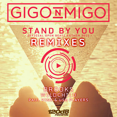 Gigo'n'Migo - Stand By You (Official Open Beatz Anthem 2015) Remixes