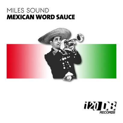 Miles Sound - Mexican Word Sauce