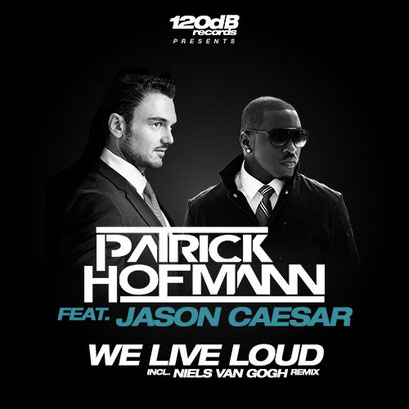 Patrick Hofmann - We Live Loud (feat. Jason Caesar)