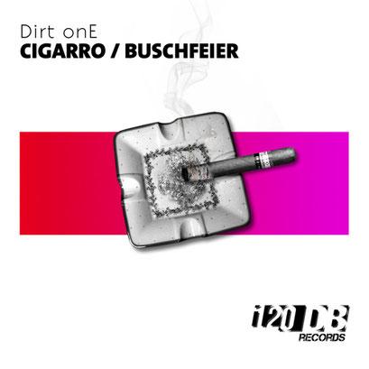 Dirt onE - Cigarro/Buschfeier