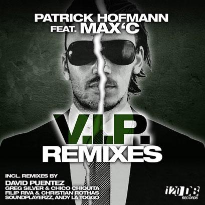 Patrick Hofmann feat. Max'C - V.I.P. (Remixes)