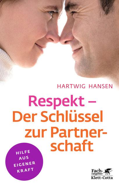 Respekt –Der Schlüssel zur Partnerschaft, Klett Cotta – Hilfe aus eigener Kraft, 3. Auflage 2012