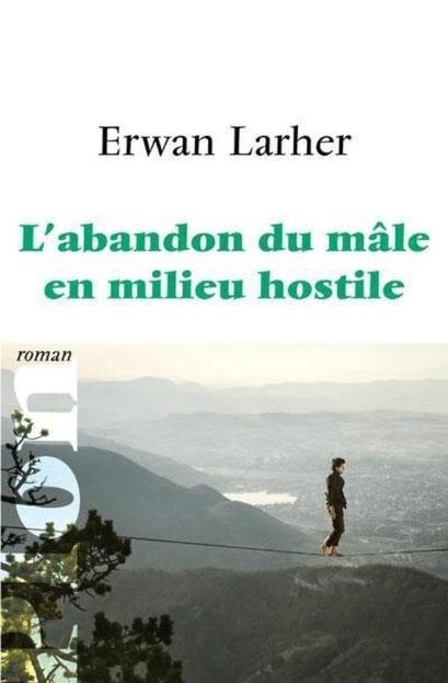 L'abandon du mâle en milieu hostile d'Erwan Larher