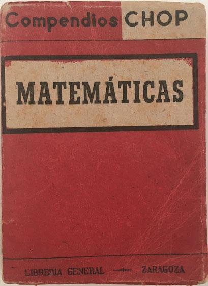 Compendios CHOP - MATEMÁTICAS, Antonio Goded Mur, Librería General (Zaragoza), año 1945