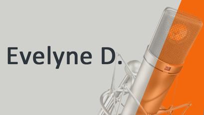 Evelyne D. Voix off