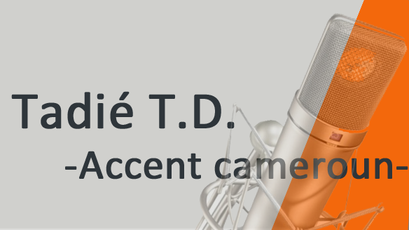 Voix off Tadié - Accent cameroun
