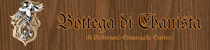 La Bottega di Ebanista- di Pellicanò Emanuele Enrico   Via Sbarre Superiori 149 - 89132  Reggio Calabria   P. Iva 02107510808