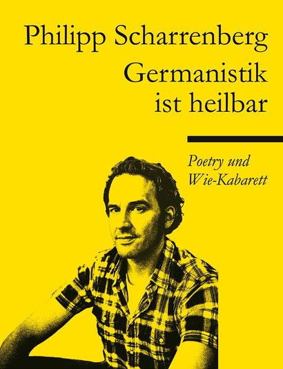 Philipp Scharrenberg Germanistik ist Heilbar - Poetry und Wie-Kabarett