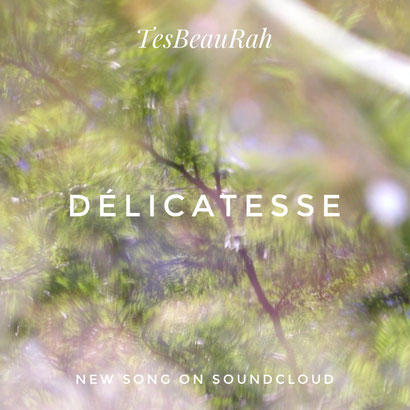 DÉLICATESSE - TesBeauRah - SOUNDCLOUD