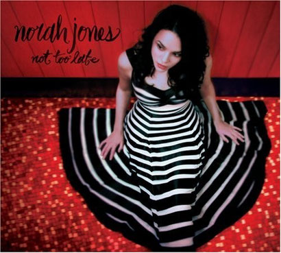 Norah Jones 「Not Too Late」
