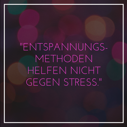 Entspannung-Stress-Hilfe-Methode