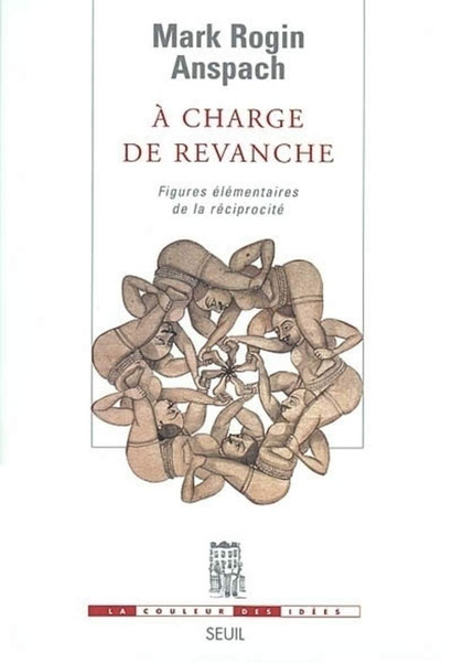 """""""À charge de revanche"""" livre de Mark Anspach sur la réciprocité"""