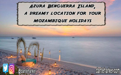 Azura Benguerra Island, A dreamy Location for your Mozambique Holidays