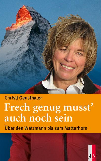 Titel: Frech genug musst' auch noch sein – Über den Watzmann zum Matterhorn, von Christl Gensthaler