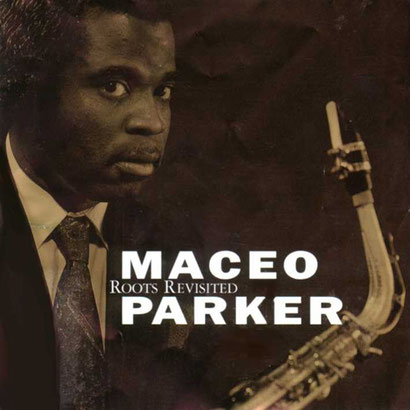 Maceo Parker / 1990 - Roots Revisited
