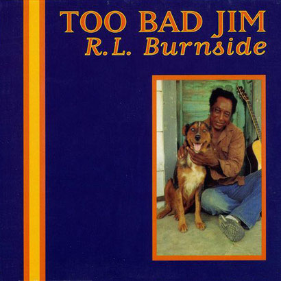 the Funky Soul story - R.L. Burnside - Too Bad Jim (1994)