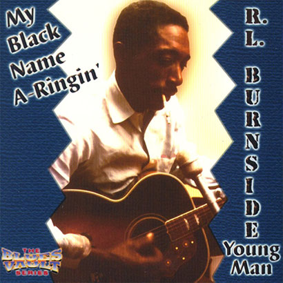 the Funky Soul story - R.L. Burnside - My Black Name A-Ringin' (1999)