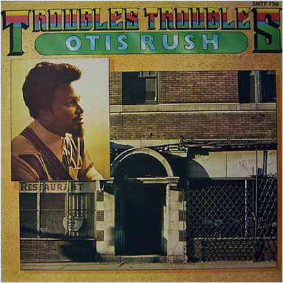the Funky Soul story - Otis Rush -  Troubles Troubles (1978)