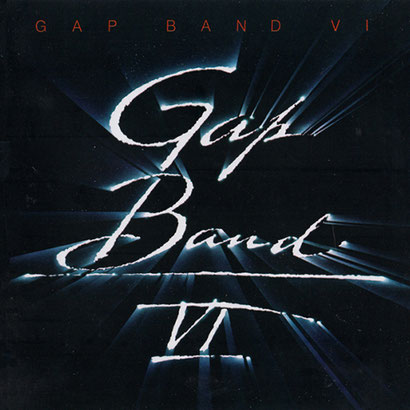 the Funky Soul story - 1984 The Gap Band - The Gap Band VI