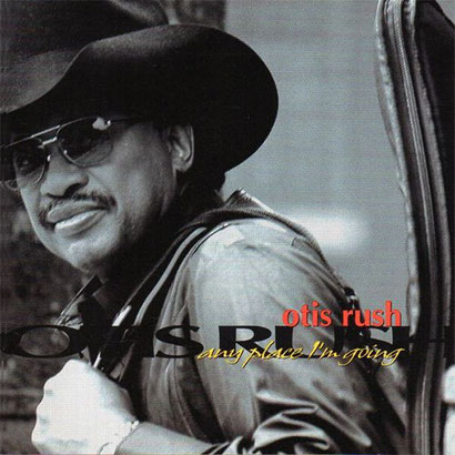 the Funky Soul story - Otis Rush - Any Place I'm Going (1998)
