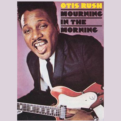 the Funky Soul story -  Otis Rush ‎– Mourning In The Morning (1969)