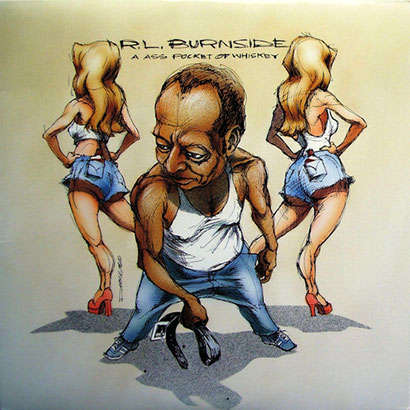 the Funky Soul story - R.L. Burnside - A Ass Pocket Of Whiskey (1996)