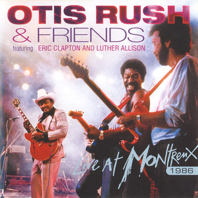 the Funky Soul story - Otis Rush - Live At Montreux (1986 - édité en 2006)