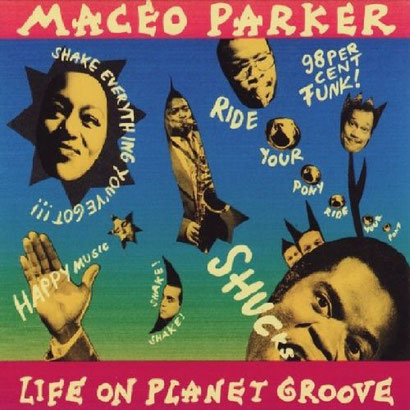 Maceo Parler / 1992 -  Life on Planet Groove