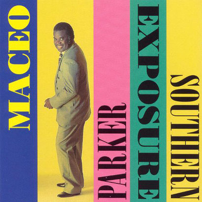 Maceo Parker / 1993 - Southern Exposure