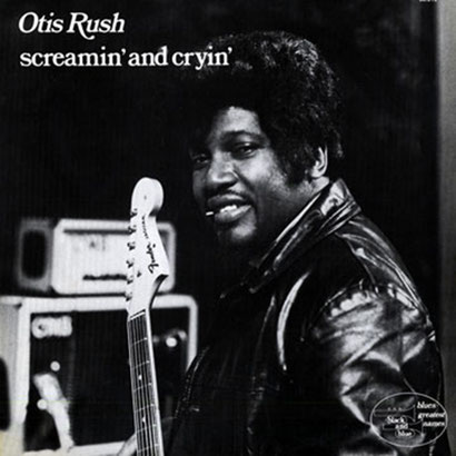 the Funky Soul story - Otis Rush -  Screamin' And Cryin' (1974)