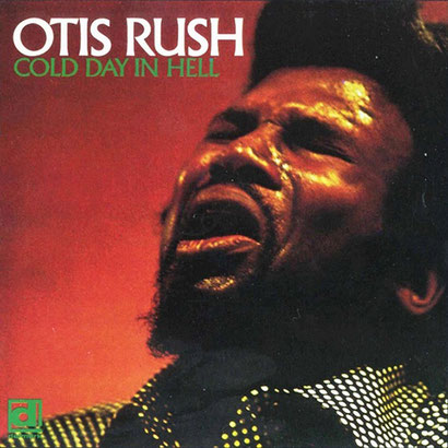the Funky Soul story - Otis Rush -  Cold Day In Hell (1975)