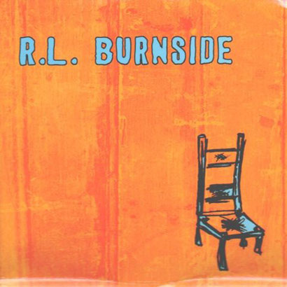 the Funky Soul story - R.L. Burnside - Wish I Was In Heaven Sitting Down (2000)