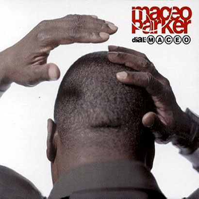 Maceo Parker / 2000 - Dial Maceo