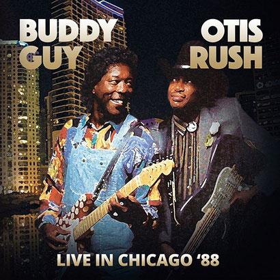 the Funky Soul story - Otis Rush & Buddy Guy - Live In Chicago (1988, ré-édité en 2016)