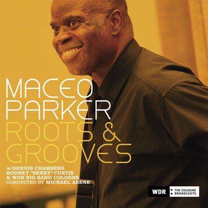 Maceo Parker / 2007 - Roots & Grooves