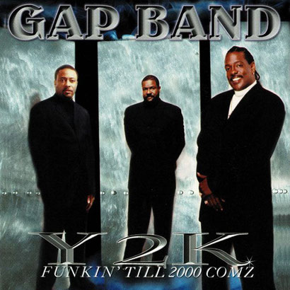 the Funky Soul story - 1999 The Gap Band - Y2K: Funkin' Till 2000 Comz