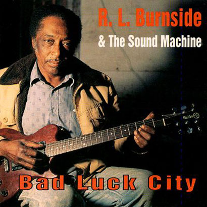 the Funky Soul story - R.L. Burnside - Bad Luck City (1992)
