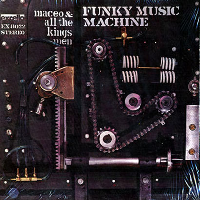 Maceo Parker / 1972 / Funky Music Machine