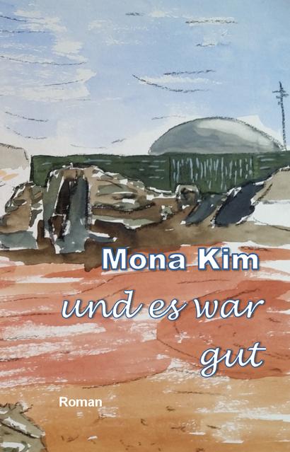 Mona Kim, Und es war gut, Roman